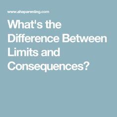 What's the Difference Between Limits and Consequences?