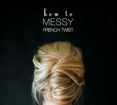 The Messy French Twist - Ways to Pull Off the Perfect Messy Pinterest Updo - Photos