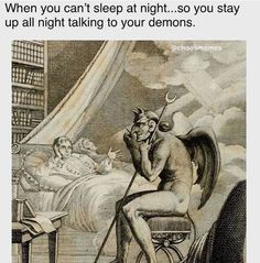 """20 Insomnia Memes For When You Can't Go The Eff To Sleep - Funny memes that """"GET IT"""" and want you to too. Get the latest funniest memes and keep up what is going on in the meme-o-sphere. Crazy Funny Memes, Really Funny Memes, Stupid Funny Memes, Funny Relatable Memes, Hilarious, Types Of Demons, Insomnia Funny, Sleep Paralysis Demon, Que Horror"""