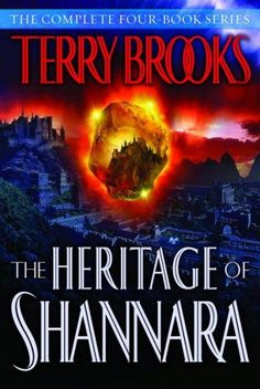 TERRY BROOKS THE HERITAGE OF SHANNARA The Complete Series After New York Times bestselling author Terry Brooks completed The Sword of Shannara trilogy, millions of fans around the world clamored to im