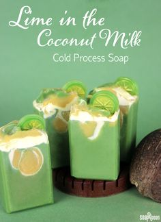 Lime in the Coconut Milk Soap Tutorial