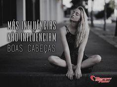 Más influências não influenciam boas cabeças. #influencia #cabeca #bom #boa #inspiracao
