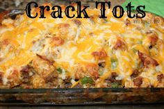 ~Crack Tots! | Oh Bite It........ This can NOT be good for you but YUM!!