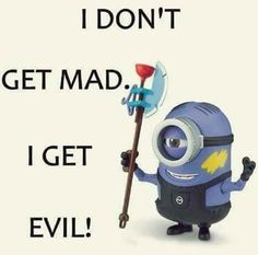 Especially when someone messes with my family. Bad Minion, Cute Minions, Minion Movie, Funny Minion, Minions 1, Minions Images, Minion Pictures, Minions Quotes, Cartoon Quotes