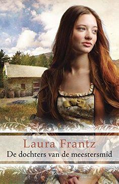 De dochters van de meestersmid (Ballantynekronieken) (Dutch Edition) by [Frantz, Laura]