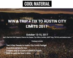 You can win a $2,500.00 trip for two to Austin, Texas for the Austin City Limits music festival in October. Includes airfare, three nights accommodations, and more!
