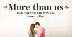 More than us: How marriage can draw you closer to God