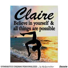 GYMNASTICS DREAMS PERSONALIZED GYMNAST POSTER Inspiring personalized Gymnastics décor to inspire your Gymnast all year long.  https://www.zazzle.com/collections/personalized_gymnastics_decor-119053556839390700?rf=238246180177746410&CMPN=share_dclit&lang=en&social=true  Gymnastics #Gymnast #WomensGymnastics #Gymnasticsdecor #PersonalizedGymnast