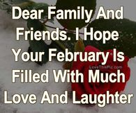Dear Family And Friends. I Hope Your February Is Filled With Love Self Talk, Minions Quotes, Friend Pictures, I Hope You, Of My Life, Laughter, February, Love, Sayings