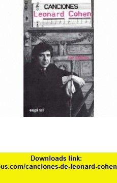 Canciones de Leonard Cohen (9788424502621) Leonard Cohen , ISBN-10: 8424502620  , ISBN-13: 978-8424502621 ,  , tutorials , pdf , ebook , torrent , downloads , rapidshare , filesonic , hotfile , megaupload , fileserve
