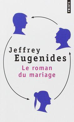 Le roman du mariage - Jeffrey Eugenides, Olivier Deparis - Livres