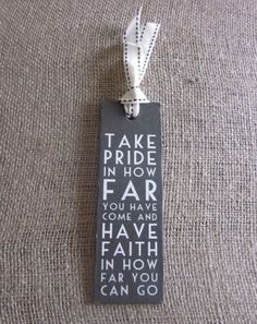 Take pride in how far you have come and have faith in how far you can go. Inspiration for mentoring adults.