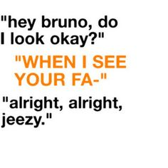 Haha Bruno mars - just the way you are❤