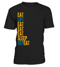 "# Eat Lift Eat Sleep Repeat Funny Lifting gym Humor Shirt .  Special Offer, not available in shops      Comes in a variety of styles and colours      Buy yours now before it is too late!      Secured payment via Visa / Mastercard / Amex / PayPal      How to place an order            Choose the model from the drop-down menu      Click on ""Buy it now""      Choose the size and the quantity      Add your delivery address and bank details      And that's it!      Tags: Lift heavy weights and eat…"