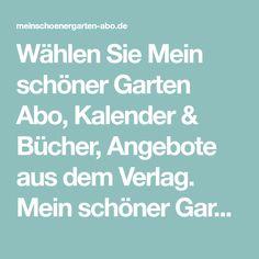 Wählen Sie Mein Schöner Garten Abo, Kalender U0026 Bücher, Angebote Aus Dem  Verlag. Mein Schöner Garten, Mein Schöner Garten Spezial, Gartenspass,  GartenTräume, ...