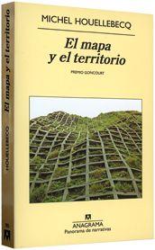 """""""El mapa y el territorio"""" Michel Houllebecq"""
