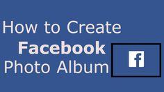 how to create album in facebook
