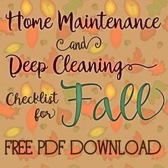 Check out this ultimate printable PDF checklist form for fall home maintenance and deep cleaning.