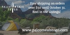 Free shipping on orders over $50 until October 31.  Reel in the savings!  paleomealstogo.com  Free shipping!