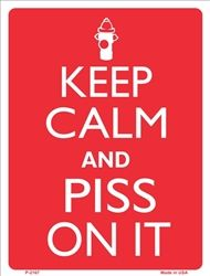 Keep Calm and Piss On It!