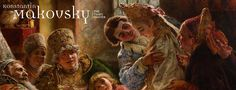 Konstantin Makovsky: The Tsar's Painter, opening at Hillwood Estate, Museum and Gardens in Washington, D.C., February 2016