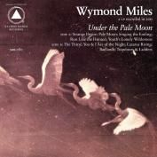 Under the Pale Moon  PRE-ORDER by Wymond Miles - [Vinyl] LP