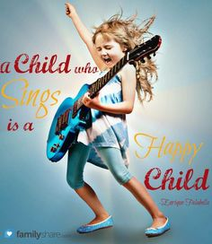 Is your child happy when she sings?  Music is a great way to lift a child's spirits!