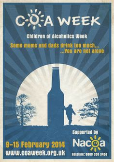 February 9-15, 2014 is COA Week - Children of Alcoholics. Go to www.healthaware.org for link to more information.