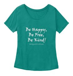Be Happy, Be Free, Be Kind! Carolyns Rv Life. Com Kelly  Women's T-Shirt Front