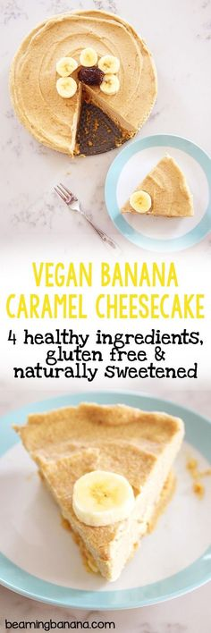 This vegan banana caramel cheesecake is made with just 4 healthy ingredients! It's raw, no bake, super impressive and nobody will know it's gluten free and totally fruit sweetened.