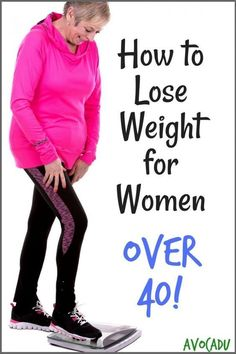 How to lose weight for women over 40 in just 7 steps for healthy weight loss | Diet plans for women to lose weight over 40 | Avocadu.com via @avocadulife #weightlossdietsextreme