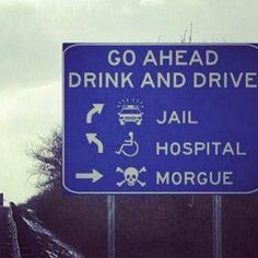 """""""Go ahead drink and drive"""" sign"""