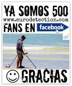 ¡¡Ya somos 500 fans en Facebook y no paramos de crecer!! ¡¡Sin vosotros no seríamos nada!! ¡¡GRACIAS por vuestra confianza y apoyo siempre!! #Gracias #ThankYou #Eurodetection #DetectorMetal #MetalDetecting #Hobby
