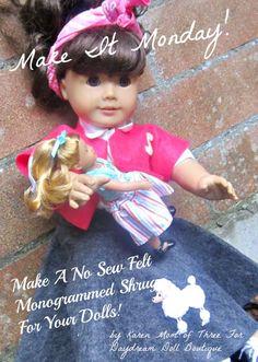 Dream. Dress. Play.: Make It Monday! Make A No Sew Monogrammed Felt Shrug For Your Dolls!
