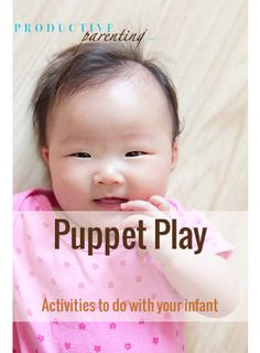 Productive Parenting: Preschool Activities - Puppet Play - Middle Infant Activities