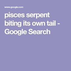 cd34d42bc pisces serpent biting its own tail - Google Search Spring Nature, Iris  Flowers, Pisces