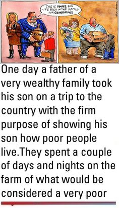 One day a father of a very wealthy family took his son on a trip to the country with the firm purpose of showing his son how poor people live. They spent a couple of days Great Stories, Funny Stories, Tree Story, Short Jokes, Motivational Quotes, Inspirational Quotes, Faith In Humanity Restored, Lesson Quotes, Words Of Encouragement