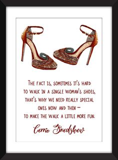 """Carrie Bradshaw (Sex and the City) Single Woman's Shoes Quote A3/A4/A5/5 x 7""""/8 x 10"""" /11 x 14"""" Print,. This unframed print celebrates the iconic Carrie Bradshaw and her legendary attitude to shoes. Perfect for your bedroom or if you're lucky enough....your dressing room This would be the perfect gift for the fashionista in your life. Please note that the frame is not included and is for illustrative purposes only. Print comes in six measurements 5 x 7 inches 8 x 10 inches A5 (5.8 inches…"""