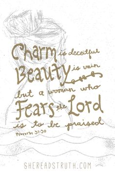proverbs3130. I love #SheReadsTruth