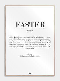 Definitonen af en Faster! Kender du en der er blevet faster eller har været det i mange år. Så er denne plakat en god gaveidé til Fasteren. Se den lige her!