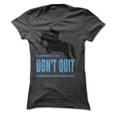 Don't Quit T Shirts, Hoodies. Get it here ==► https://www.sunfrog.com/Sports/Dont-Quit-DarkGrey-Ladies.html?41382 $19