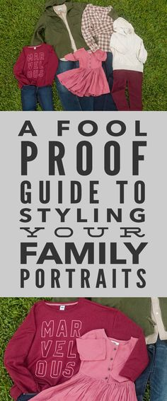 What to Wear for your Family Portraits - a fool proof guide to styling your family from a former photographer