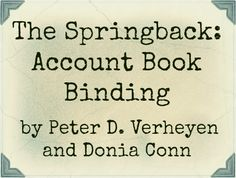 The Springback: Account Book Binding by Peter D. Verheyen and Donia Conn