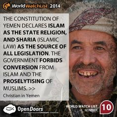 Yemen is #10 on the Open Doors 2014 World Watch List, that ranks the top 50 countries in which Christians are being persecuted for their faith.