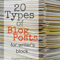 20 types of blog posts for writers block.