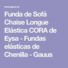 Funda de Sofá Chaise Longue Elástica CORA de Eysa - Fundas elásticas de Chenilla - Gauus