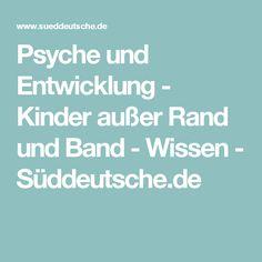 Psyche und Entwicklung - Kinder außer Rand und Band - Wissen - Süddeutsche.de
