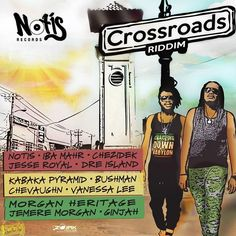 Crossroads Riddim (Notis Records)  #Bushman #Chevaughn #Chezidek #CrossRoadsRiddim #DreIsland #Ginjah #IbaMahr #JeremeMorgan #JesseRoyal #KabakaPyramid #MorganHeritage #Notis #NotisRecords #UngaBarunga #VanessaLee #Welsh
