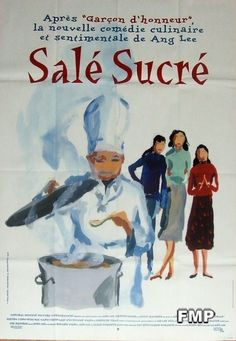 Salé Sucré - EAT DRINK MAN WOMAN - A film by Ang Lee. 1994. French Poster. In 1994, the film received the Asia Pacific Film Festival Award for Best Film, and in 1995, it received an Academy Award Nomination for Best Foreign Language Film.