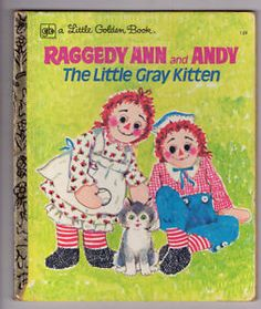 Vintage Little Golden Book - RAGGEDY ANN AND ANDY: The Little Gray Kitten (1976)